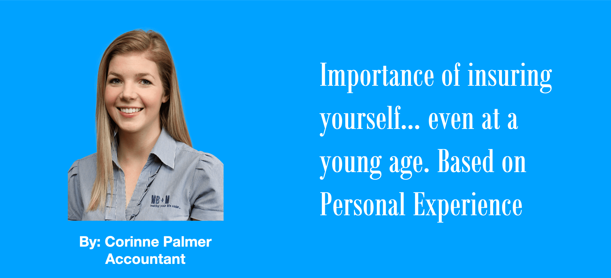 Importance of insuring yourself… even at a young age. Based on Personal Experience