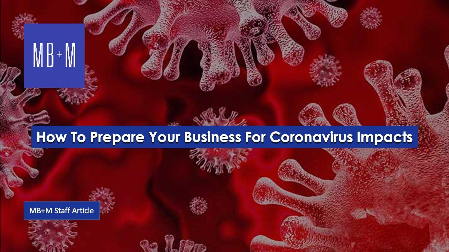 How to prepare your business for Coronavirus impacts