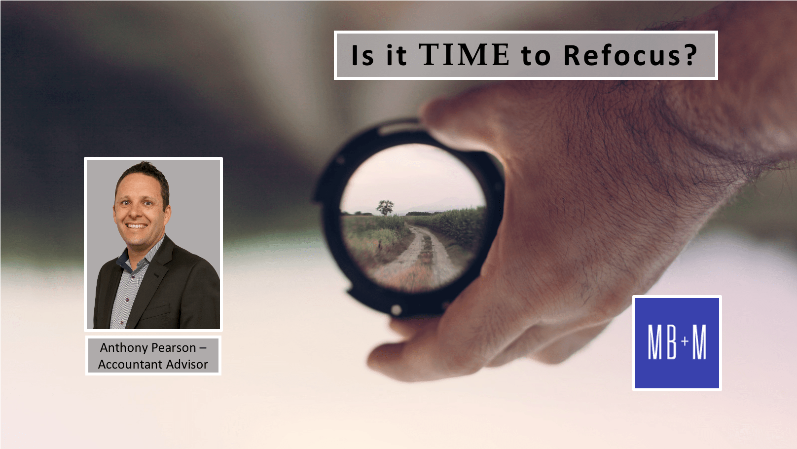 Is It Time To Refocus – Individuals & Businesses.