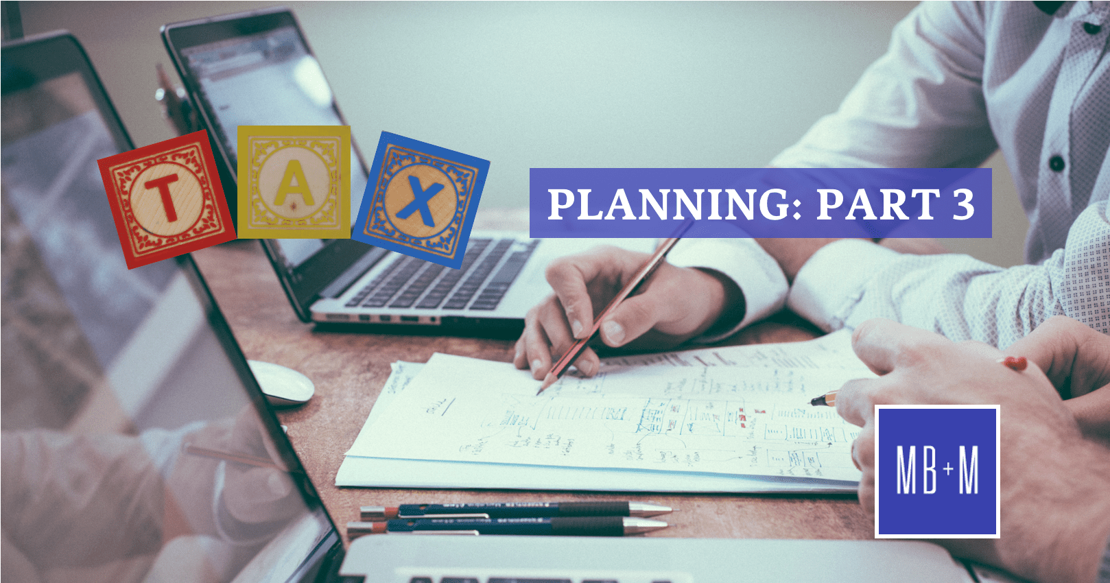 Tax Planning Part 3: Why Use A 'Bucket Company'