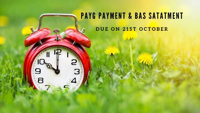 Your PAYG Withholding & BAS Statements are due on 21st October