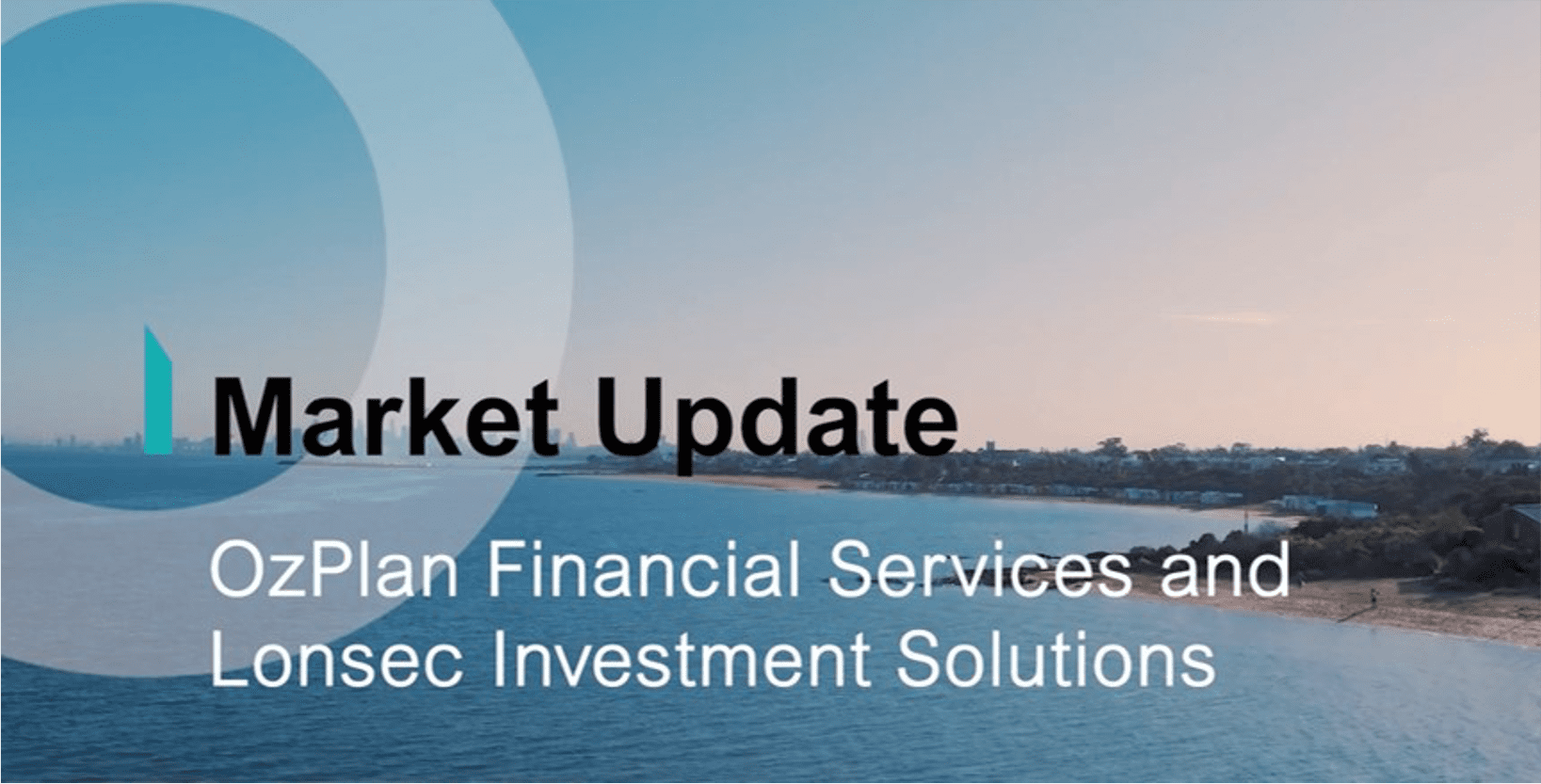 Market Update – OzPlan and Lonsec Investment Solutions