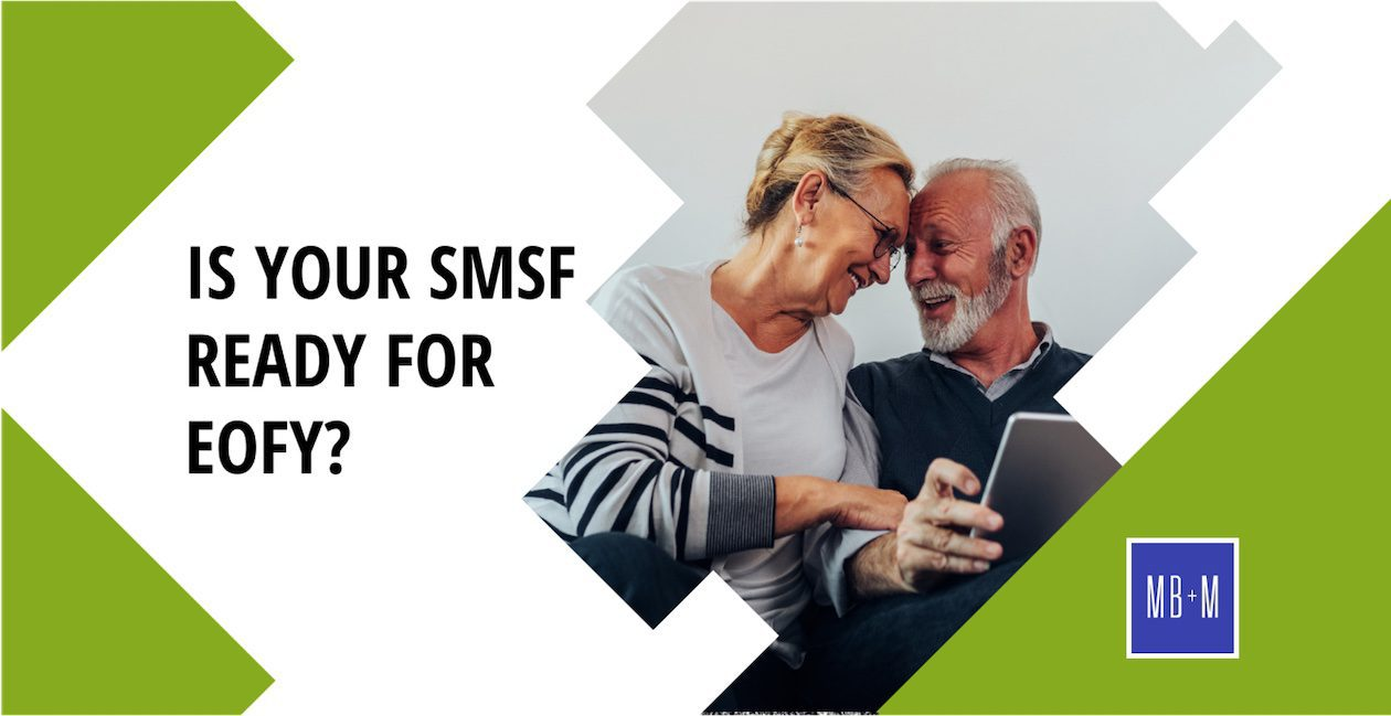 Is your SMSF ready for the End of the Financial Year?
