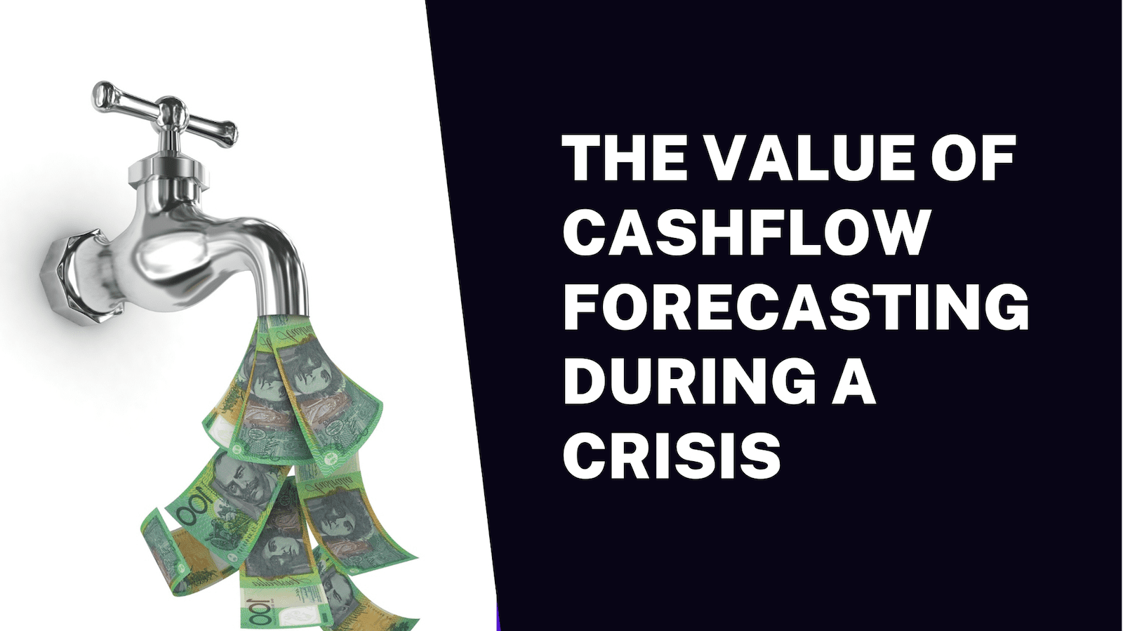 The Value of Cashflow Forecasting During a Crisis