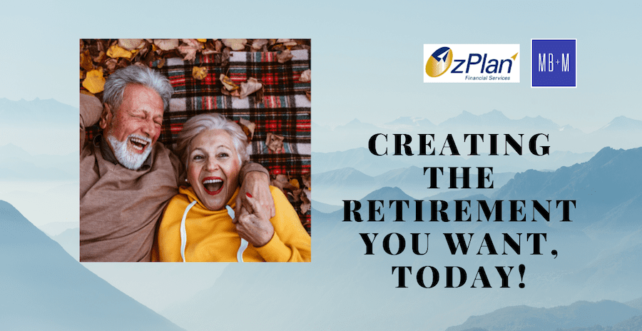 Tips for creating the retirement you want today!