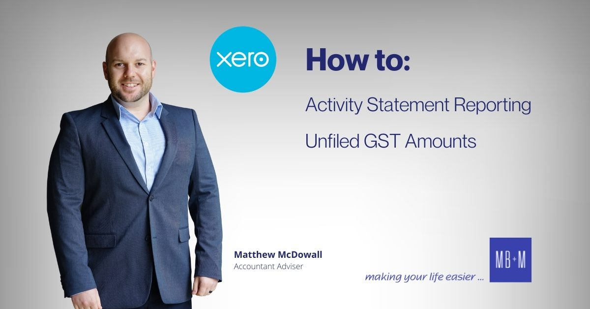 Xero Activity Statement Reporting – Unfiled GST Amounts
